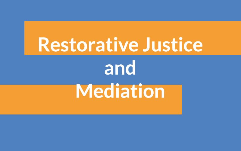 Restorative Justice & Mediation